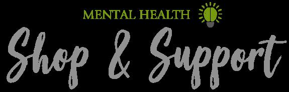 Mental Health Shop & Support