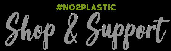Shop & Support #no2plastic