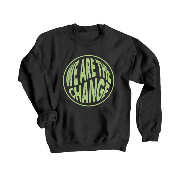 _We Are the Change Sweatshirt from BC2M