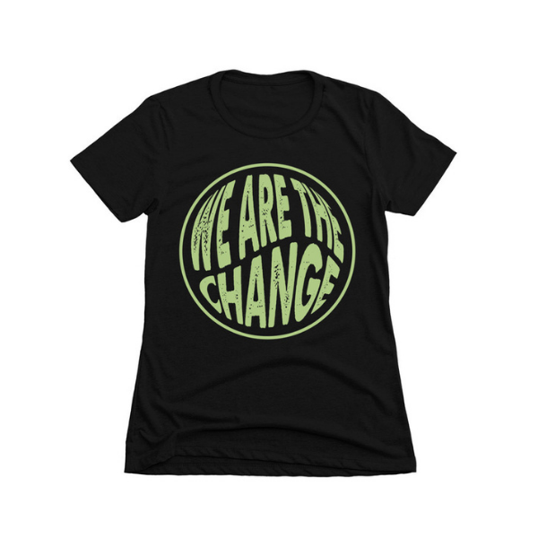 We Are the Change Women's Tee from BC2M